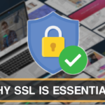 WHY SSL CERTIFICATE IS ESSENTIAL